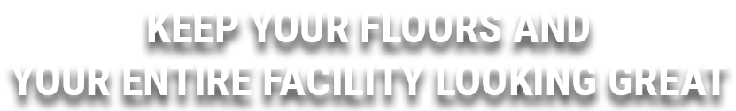 Franklin Flooring - Keep your floors and your entire facility looking great